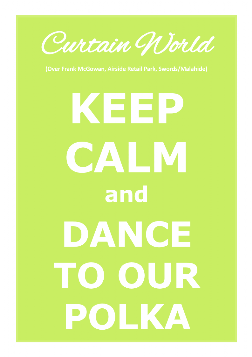 KEEP CALM and DANCE TO OUR POLKA