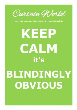 Keep Calm it's Blindingly Obvious